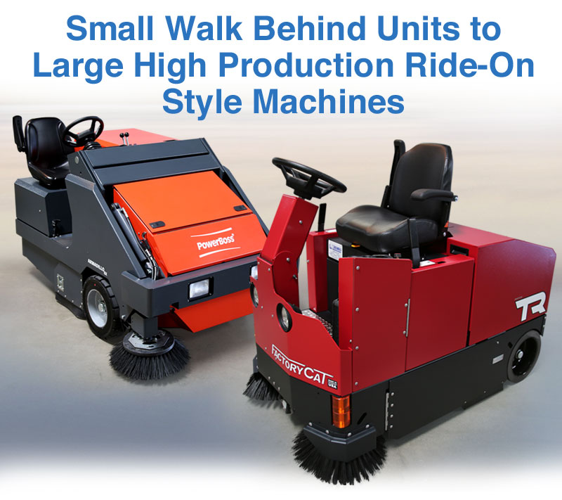 Small Walk Behind Units to Large High Production Ride-On Style Machines